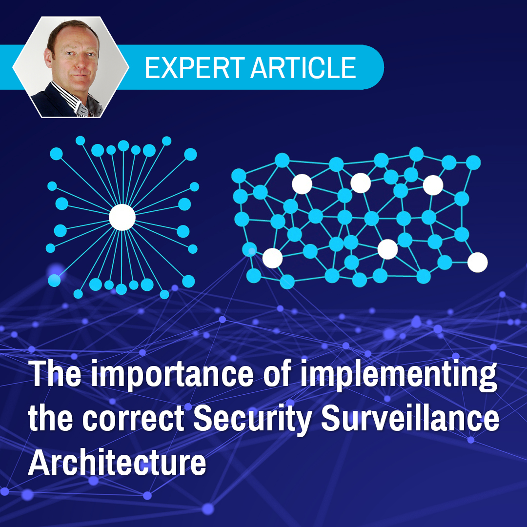 The Importance Of Implementing The Correct Security Surveillance Architecture