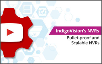 IndigoVision's NVRs - Bullet-proof and scalable NVRs