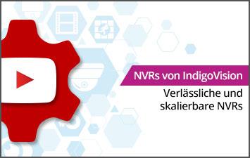 NVRs von IndigoVision - Verlässliche und skalierbare NVRs