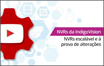 NVRs da IndigoVision - NVRs escalável e à prova de alterações
