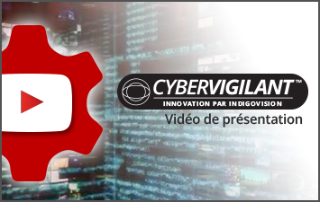 Cybervigilant - Innovation par IndigoVision - Vidéo de présentation
