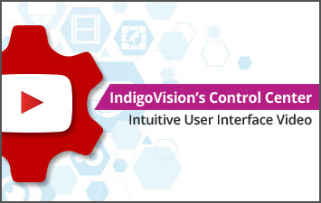 IndigoVision's Control Center – Intuitive User Interface Video