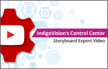 IndigoVision's Control Center – Storyboard Export Video